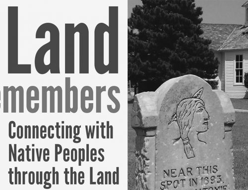 The Land Remembers: Connecting with Native People Through the Land