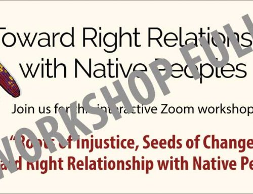 Event FULL: Toward Right Relationship with Native Peoples, Online Workshop, 3–5pm, Saturday, February 13 Mountain Time USA