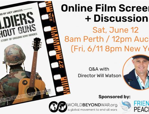 Event: Soldiers Without Guns: Film Screening & Discussion on Sat. June 12 at 8am Perth / 12pm Auckland (Fri, 6/11 at 8pm New York)